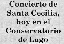 Concierto de Santa Cecilia, hoy en el Conservatorio de Lugo